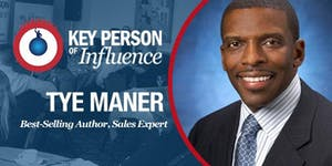 Tye Maner  - Perfecting Your Sales Pitch