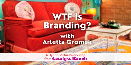 WTF is Branding?—A Hybrid Workshop with Arletta Gromek tickets