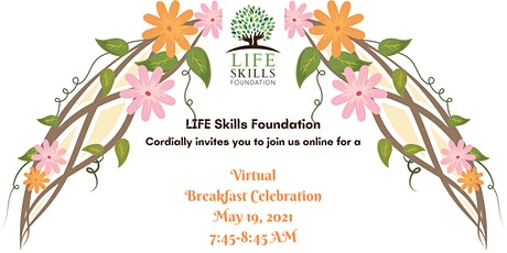LIFE Skills Foundation Annual Virtual Breakfast tickets
