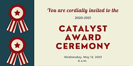 Catalyst Award Ceremony - 2020-21 tickets