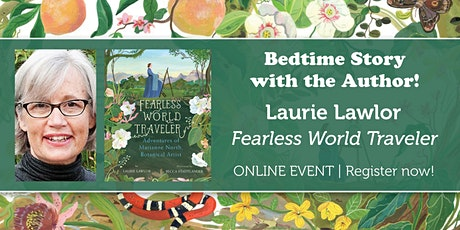 "Bedtime Story with the Author: Laurie Lawlor ""Fearless World Traveler"" tickets"