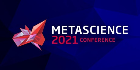 Metascience 2021 Conference tickets
