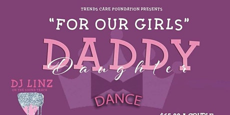 "Daddy Daughter Dance 21' ""For Our Girls"" tickets"