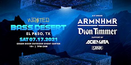 El Paso: Bass Desert with Armnhmr, Dion Timmer, Ace Aura & Gawm + More! boletos