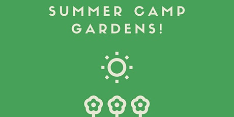 Summer Camp: Gardens! tickets