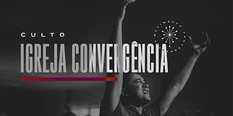 CULTO Igreja Convergência |  Monte Mor ingressos