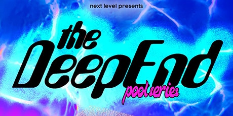 Deep End Pool Party tickets