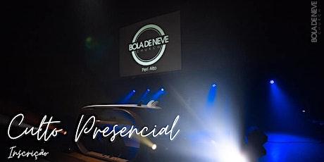 CULTO PRESENCIAL BOLA DE NEVE PERI ALTO (DOMINGO) tickets