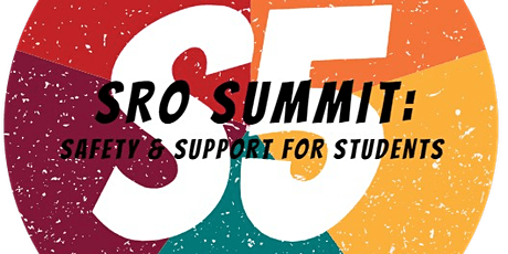 S5 - SRO/SSO SUMMIT: Safety & Support for Students tickets