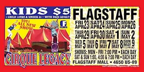 Sunday April 25 Cirque Legacy, Flagstaff, AZ ANIMAL FREE!! tickets