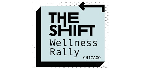 The Shift Wellness Rally Chicago tickets