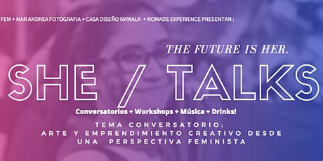 She / talks Conversatorios + talleres  *Evento mensual* entradas