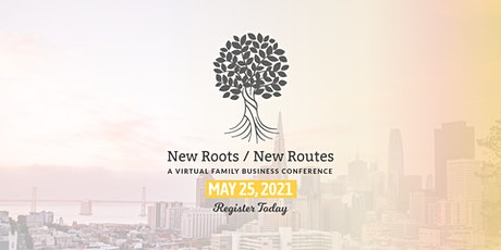 New Roots/New Routes | A Virtual Family Business Conference tickets