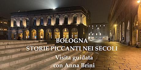 BOLOGNA A LUCI ROSSE STORIE PICCANTI NEI SECOLI con Anna Brini biglietti
