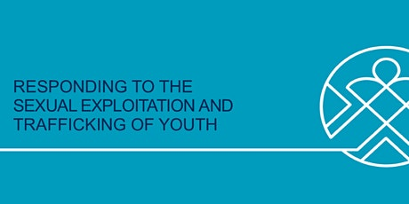Responding to the Sexual Exploitation and Trafficking of Youth - 2 Parts tickets