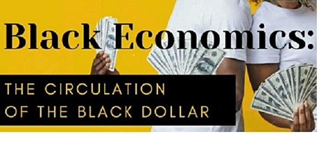 Black Economics:  The circulation of the Black Dollar tickets