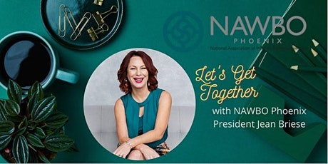 """""""Let's Get Together"""" with NAWBO Phoenix President Jean Briese tickets"""