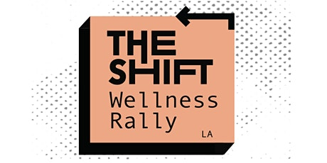 The Shift Wellness Rally Los Angeles Presented by NAMI Westside LA & MHSOAC tickets