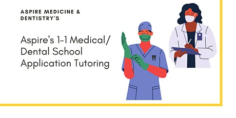 Aspire's 1-1 Medical /Dental School Application Tutoring tickets