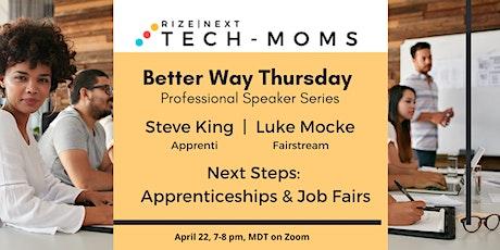Better Way Thursday: Apprenticeships and Job Fairs tickets