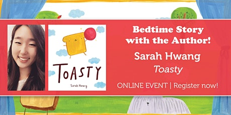 "Bedtime Story with the Author: Sarah Hwang ""Toasty"" tickets"
