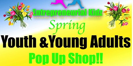 Entrepreneurial Kidz Spring Pop Up tickets