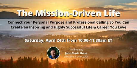 Mission-Driven Life: Connect Your Personal Purpose & Professional Calling tickets