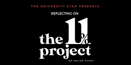 The University Star Presents: Reflecting on The 11%  Project tickets
