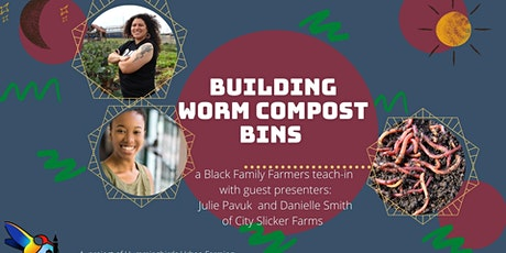 Black Families  Farming teach-in: Building worm compost bins tickets