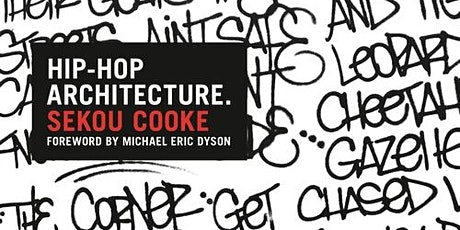 Book Launch of Hip-Hop Architecture by Sekou Cooke tickets
