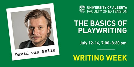 UAlberta Writing Weeks:  Basics of Playwriting—Getting Your Story on Stage tickets