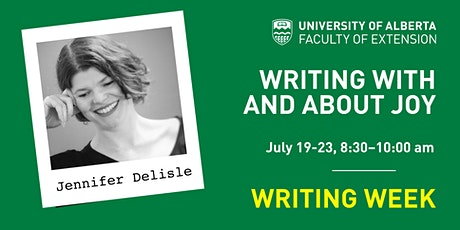 UAlberta Writing Weeks: Writing With and About Joy (with Jennifer Delisle) tickets