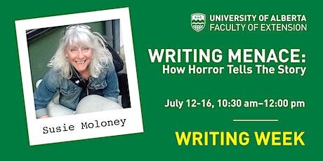 UAlberta Writing Weeks:  Writing Menace - How Horror Tells the Story tickets
