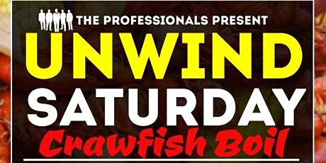 """The Professionals Present """"Unwind Saturday Crawfish Boil"""" at The Ice Box tickets"""