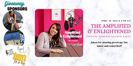 The Amplified & Enlightened Podcast Launch Party! tickets