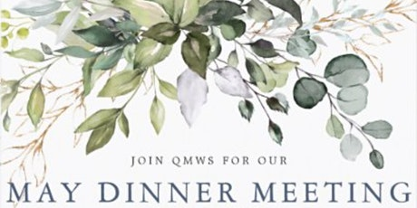QMWS MAY MEETING tickets