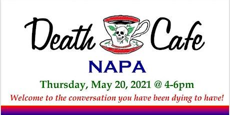Death Café Napa ~ May 2021 tickets