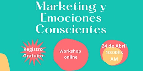 WORKSHOP GRATUITO: Marketing y Emociones Conscientes! entradas