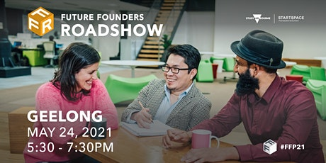 Future Founders Roadshow - Geelong tickets