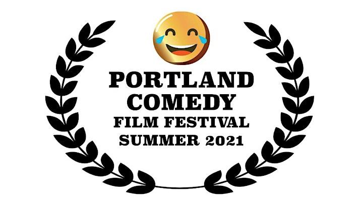 Portland Comedy Film Festival Summer 2021 image