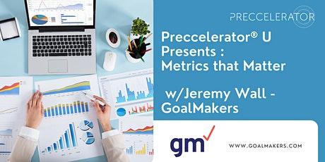 Preccelerator® U Presents: Metrics that Matter w/ Jeremy Wall of GoalMakers tickets