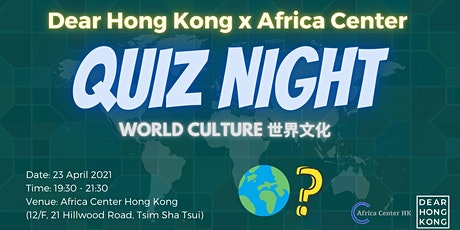 Quiz Night: World Culture 世界文化 by Dear Hong Kong & Africa Center tickets