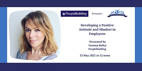 Developing a positive attitude and mindset in employees tickets