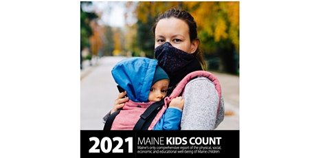 KIDS COUNT 2021 Data Session with Maine Children's Alliance tickets