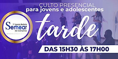 CULTO 2 (TARDE) - PARA JOVENS E ADOLESCENTES - 15h30 | @ibsemearcampinas tickets