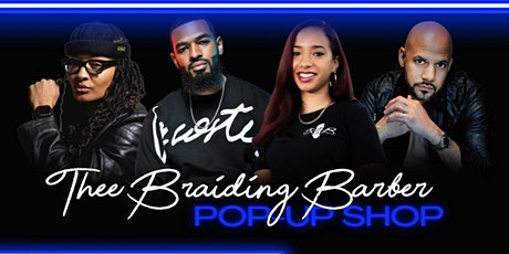 Thee Braiding Barber - Pop Up Shop tickets