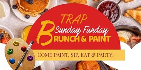 Trap Brunch & Paint Sunday Funday Edition tickets