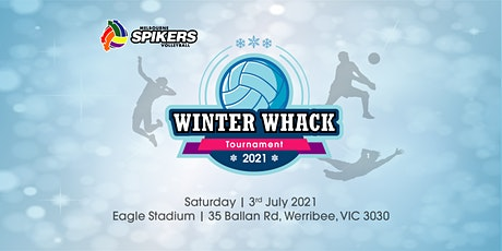 MELBOURNE SPIKERS  WINTER WHACK VOLLEYBALL TOURNAMENT 2021 tickets