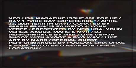 """DAY 1 OF VIBE DAY EXPERIENCE. """"NEO USA MAGAZINE ISSUE 002"""" tickets"""