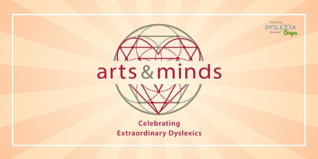 Arts and Minds: Celebrating Extraordinary Dyslexics 2021 tickets